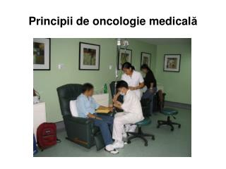 Principii de oncologie medical ă