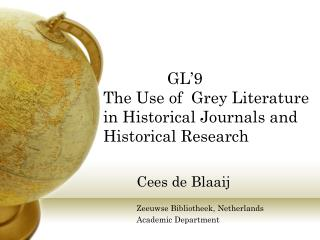 GL'9  The Use of  Grey Literature in Historical Journals and Historical Research
