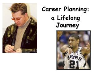 Career Planning:  a Lifelong  Journey