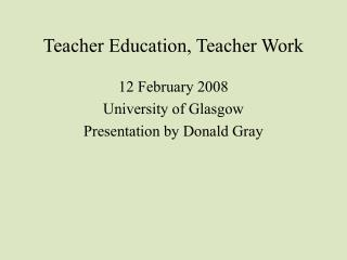 Teacher Education, Teacher Work