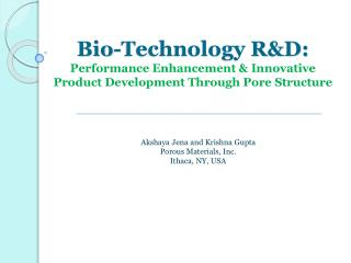 Bio-Technology RD: Performance Enhancement  Innovative  Product Development Through Pore Structure