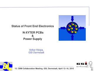 Status of Front End Electronics  N-XYTER PCBs  &  Power Supply
