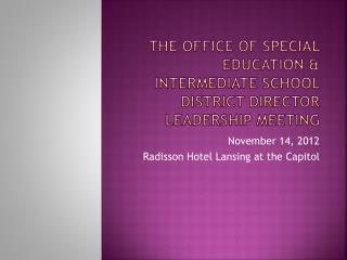 The Office of Special Education & Intermediate School District Director Leadership Meeting