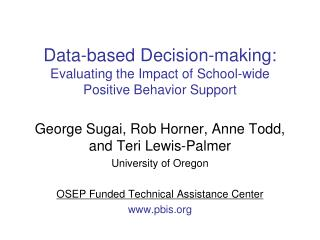 Data-based Decision-making: Evaluating the Impact of School-wide  Positive Behavior Support