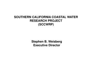 SOUTHERN CALIFORNIA COASTAL WATER RESEARCH PROJECT (SCCWRP)