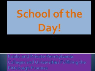 Public and Private Pennsylvania Colleges and Universities Fulfilling the Pittsburgh Promise