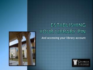 Establishing  Your Library PIN