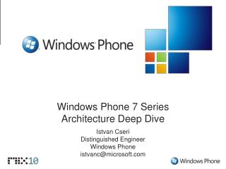 Windows Phone 7 Series  Architecture Deep Dive
