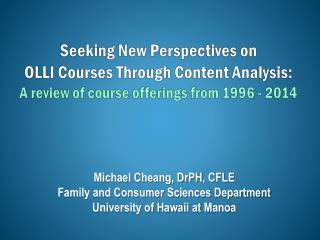 Michael  Cheang ,  DrPH , CFLE Family and Consumer  Sciences Department