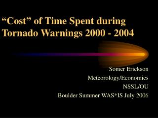 �Cost� of Time Spent during Tornado Warnings 2000 - 2004