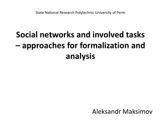 Social networks and involved tasks – approaches for formalization and analysis