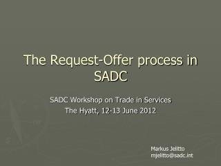 The Request-Offer process in SADC