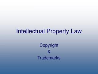 intellectual property law copyright  trademarks