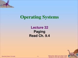 Operating Systems Lecture 32 Paging Read Ch. 9.4
