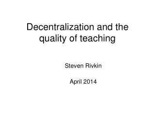 Decentralization and the quality of teaching