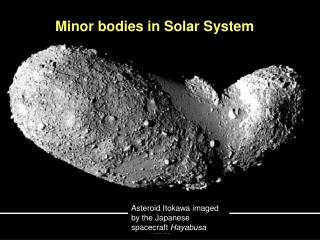 Minor bodies in Solar System