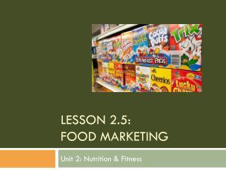 Lesson 2.5: Food Marketing