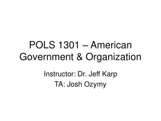 POLS 1301 – American Government & Organization