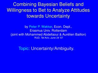 Topic:  Uncertainty/Ambiguity.