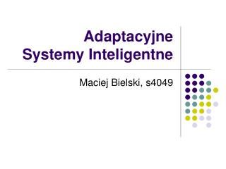 Adaptacyjne  Systemy Inteligentne