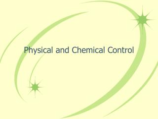 Physical and Chemical Control