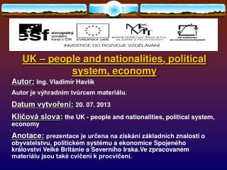 U K  – people and nationalities, political  system, economy Autor: Ing.  Vladimír Havlík