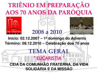 TRIÊNIO EM PREPARAÇÃO AOS 70 ANOS DA PARÓQUIA