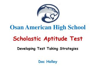 Osan American High School  Scholastic Aptitude Test Developing Test Taking Strategies Doc Holley
