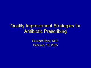Quality Improvement Strategies for Antibiotic Prescribing
