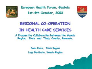 European Health Forum, Gastein  1st-4th October, 2003 REGIONAL CO-OPERATION