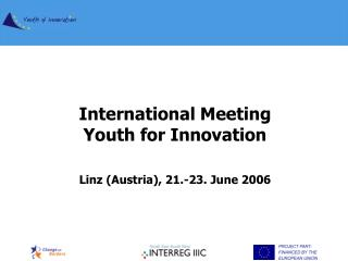 International Meeting Youth for Innovation Linz (Austria), 21.-23. June 2006