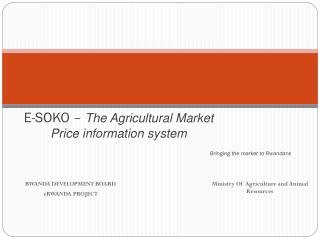 E-SOKO –  The Agricultural Market Price information system