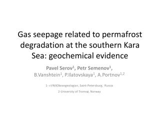 Gas seepage related to permafrost degradation at the southern Kara Sea: geochemical evidence