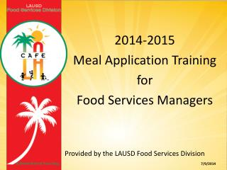 Provided by the LAUSD Food Services Division 7/9/2014