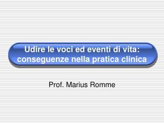Udire le voci ed eventi di vita: conseguenze nella pratica clinica
