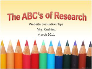 Website Evaluation  Tips Mrs. Cushing March 2011