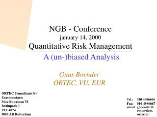 NGB - Conference january 14, 2000 Quantitative Risk Management A (un-)biased Analysis
