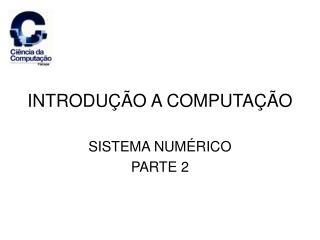INTRODU��O A COMPUTA��O