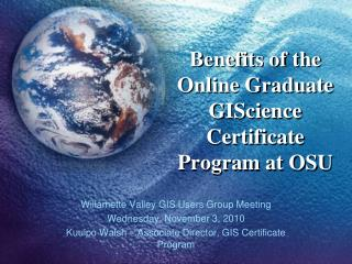 Benefits of the Online Graduate GIScience Certificate Program at OSU