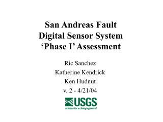 San Andreas Fault Digital Sensor System 'Phase I' Assessment