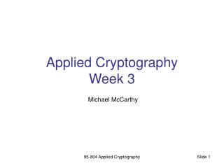 Applied Cryptography Week 3