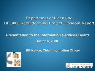 Department of Licensing  HP 3000  Replatforming  Project Closeout Report