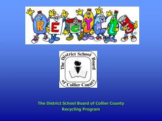 The District School Board of Collier County Recycling Program