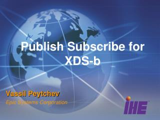 Publish Subscribe for XDS-b