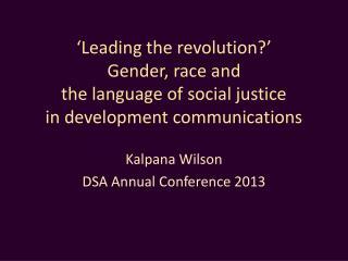 Kalpana  Wilson DSA  Annual Conference 2013