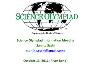 Science Olympiad Information Meeting   Sanjita  Sethi ( sanjita .sethi@gmail )
