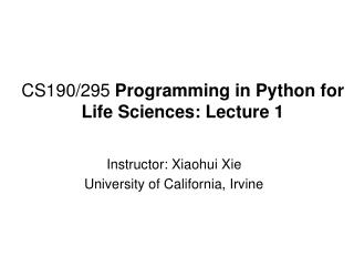 CS190/295  Programming in Python for Life Sciences: Lecture 1