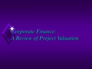 Corporate Finance: A Review of Project Valuation