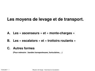 A.Les «ascenseurs» et «monte-charges».