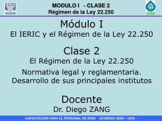 Clase 2                                         El R gimen de la Ley 22.250